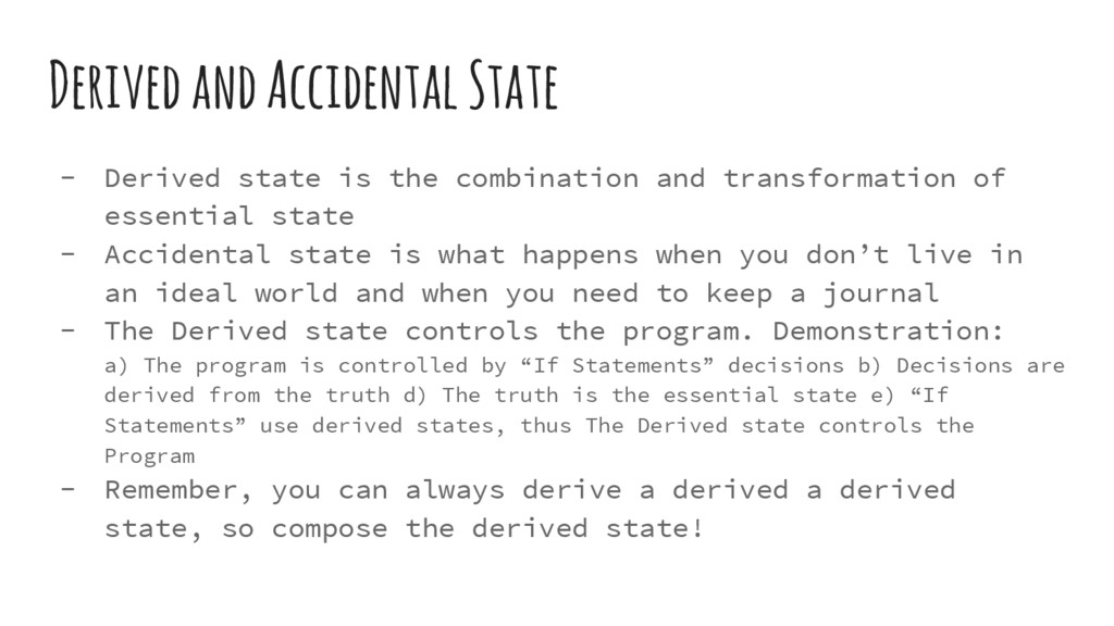 Derived and Accidental State - Derived state is...