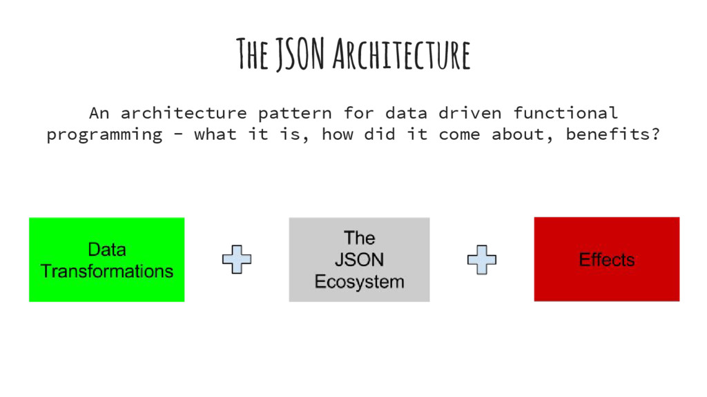 The JSON Architecture An architecture pattern f...