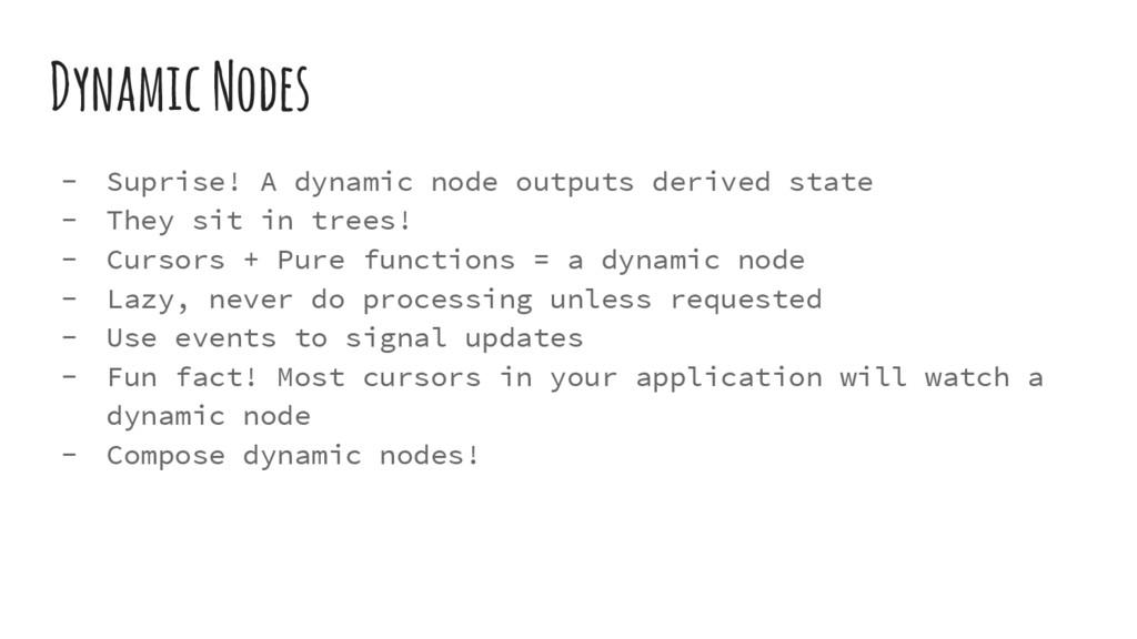 Dynamic Nodes - Suprise! A dynamic node outputs...