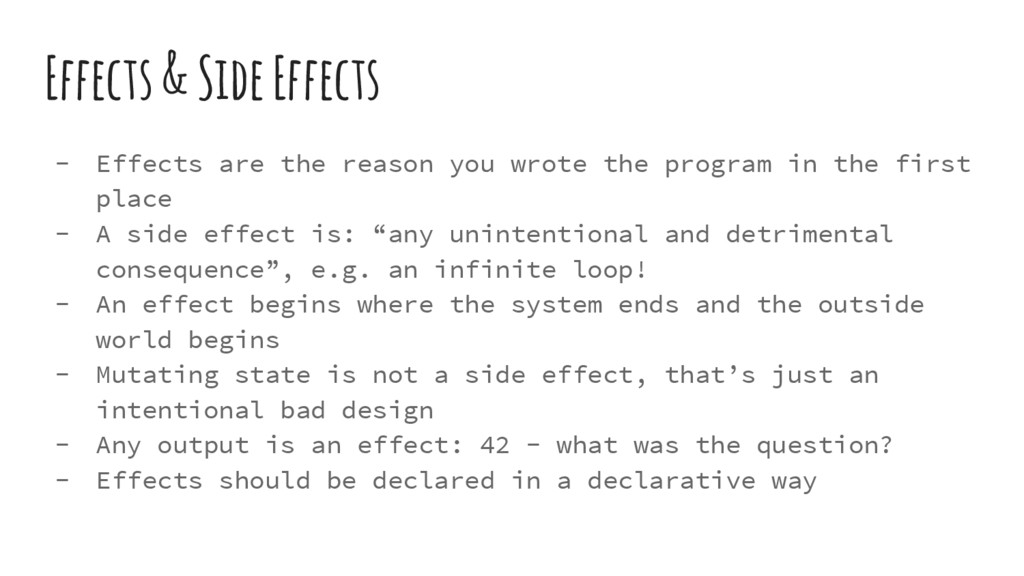 Effects & Side Effects - Effects are the reason...