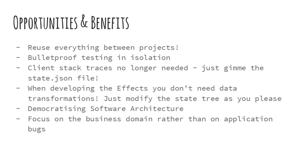 Opportunities & Benefits - Reuse everything bet...