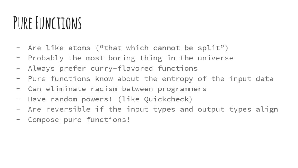 """Pure Functions - Are like atoms (""""that which ca..."""