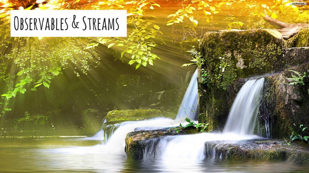 Observables & Streams