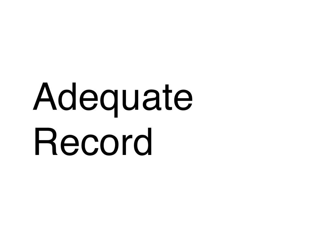 Adequate$ Record