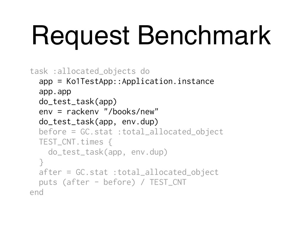 Request Benchmark task :allocated_objects do ap...
