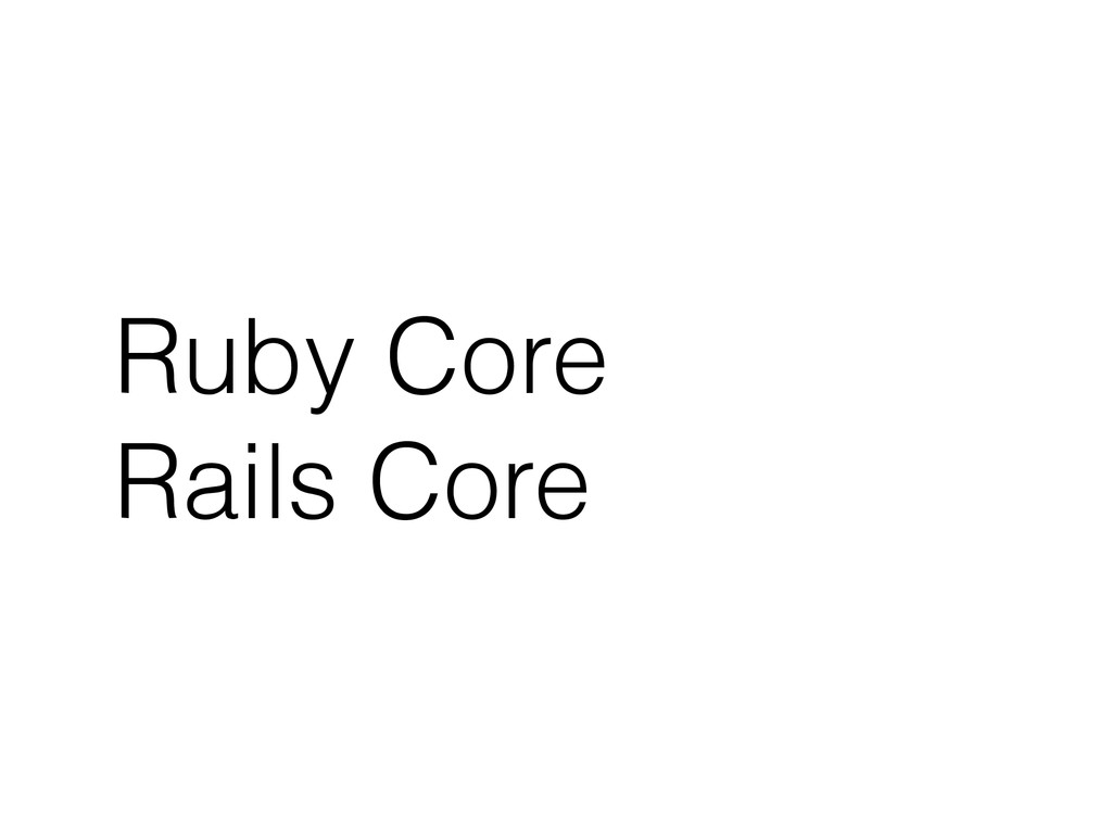 Ruby Core Rails Core