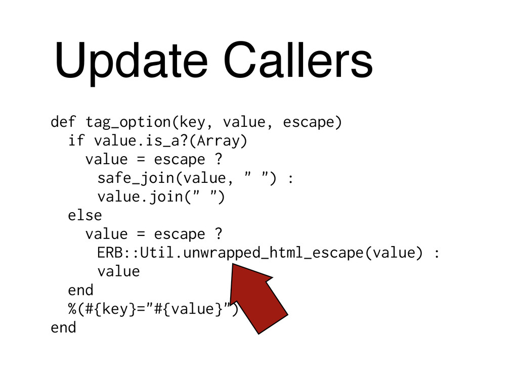 Update Callers def tag_option(key, value, escap...