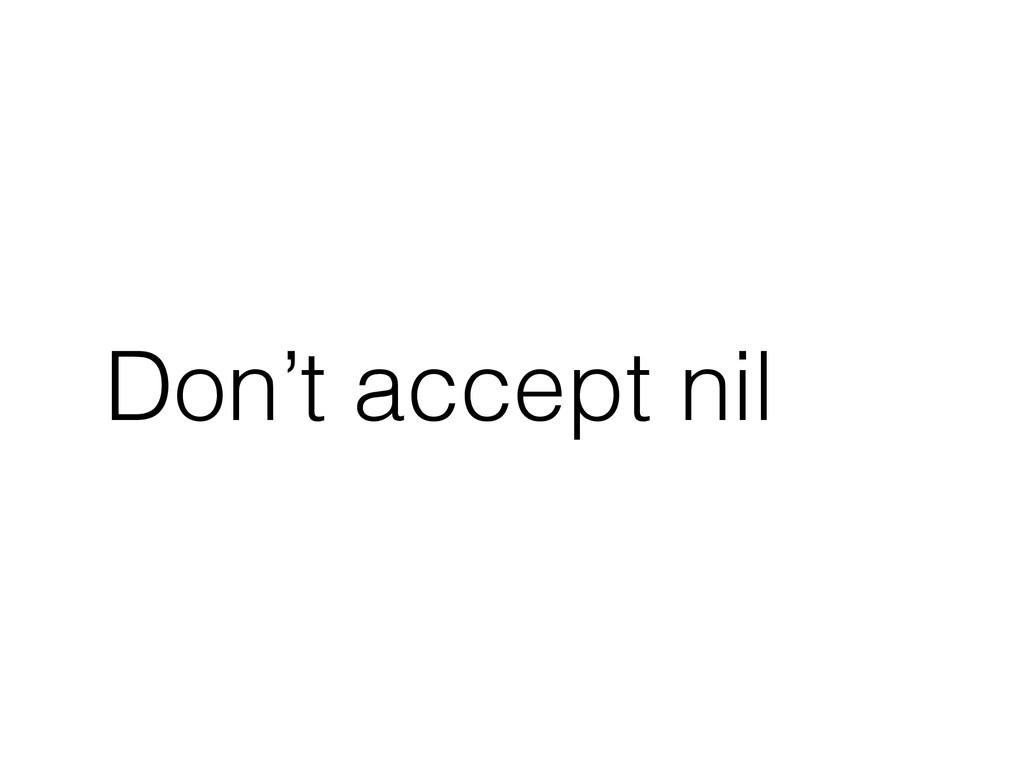 Don't accept nil