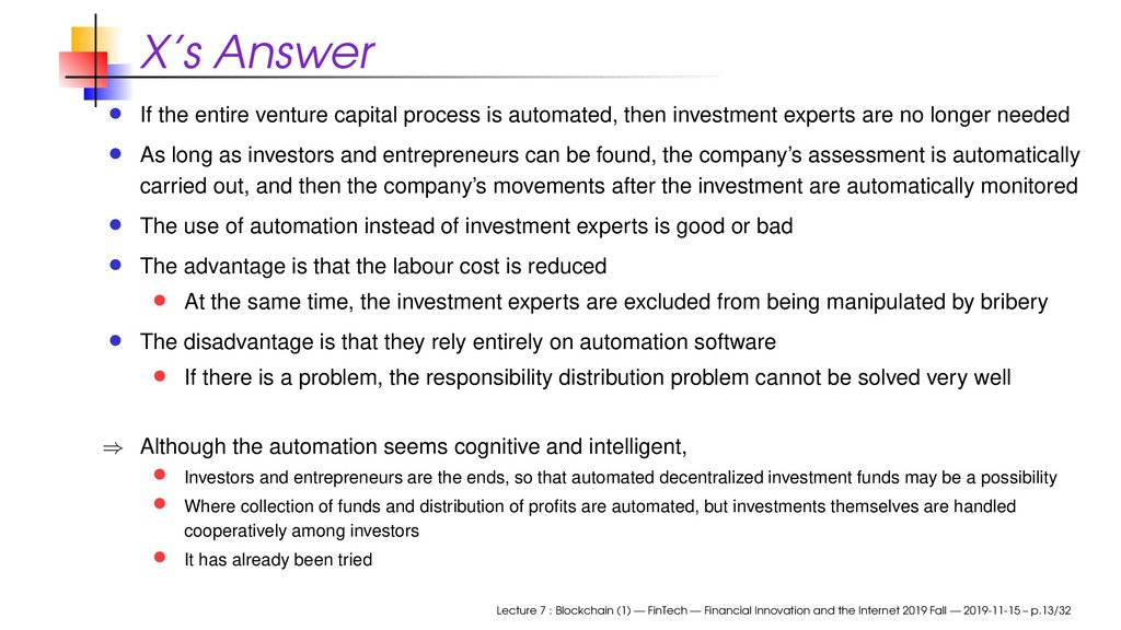 X's Answer If the entire venture capital proces...