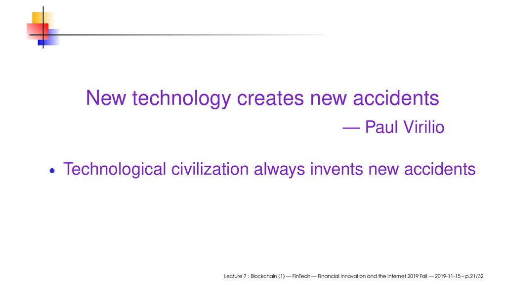New technology creates new accidents — Paul Vir...
