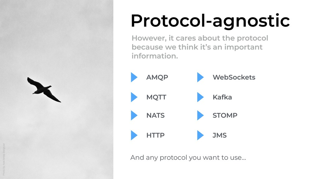 Protocol-agnostic However, it cares about the p...