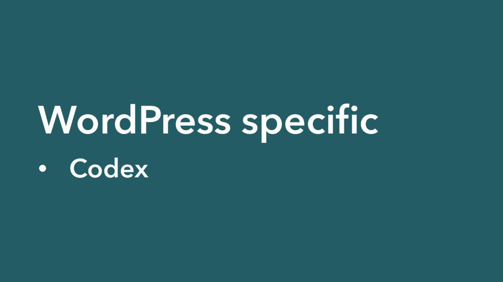 WordPress specific • Codex