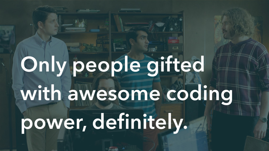 Only people gifted with awesome coding power, d...