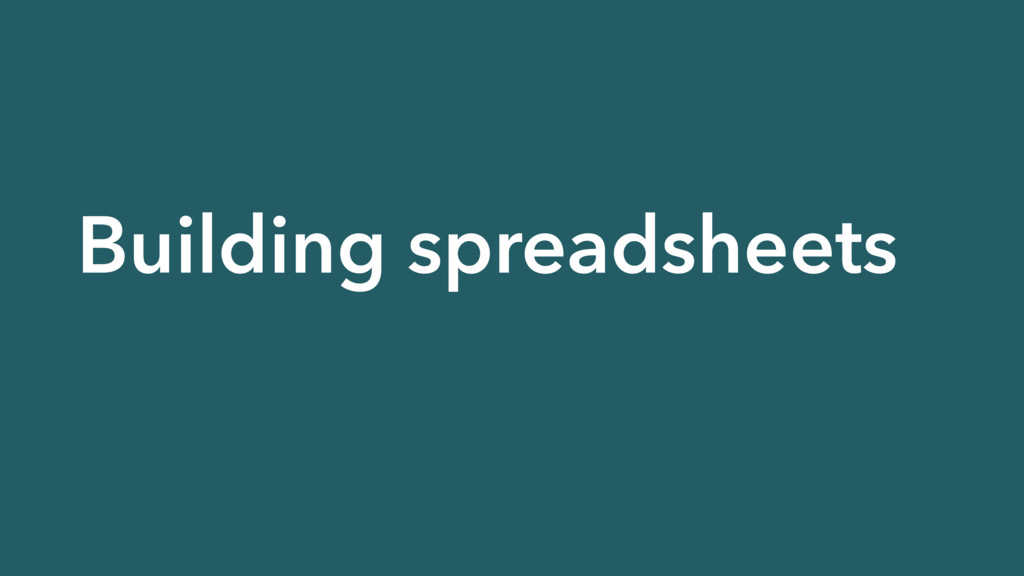 Building spreadsheets