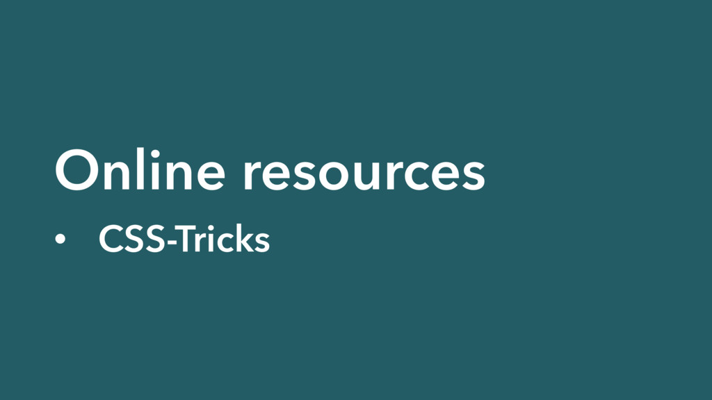 Online resources • CSS-Tricks