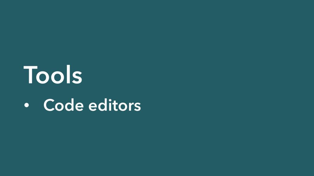 Tools • Code editors