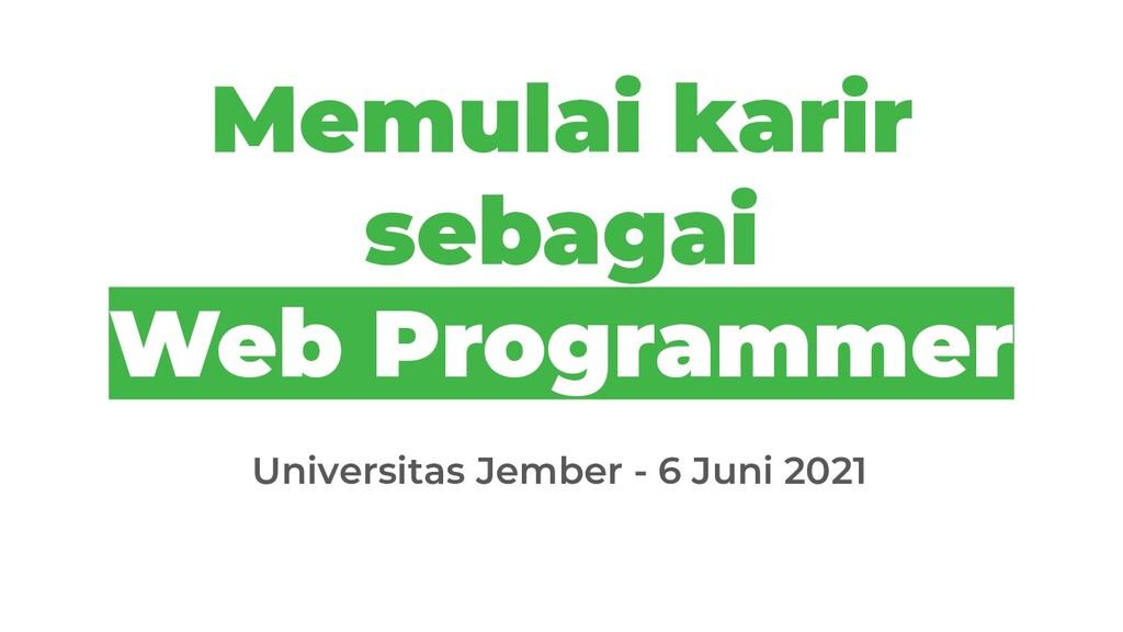 Memulai karir sebagai Web Programmer Universita...