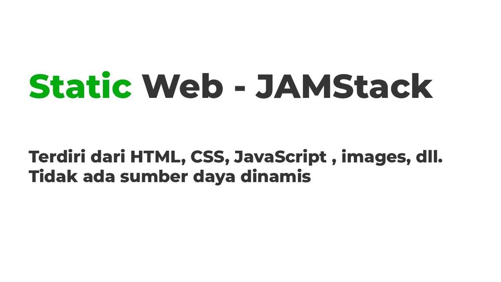 Static Web - JAMStack Terdiri dari HTML, CSS, J...