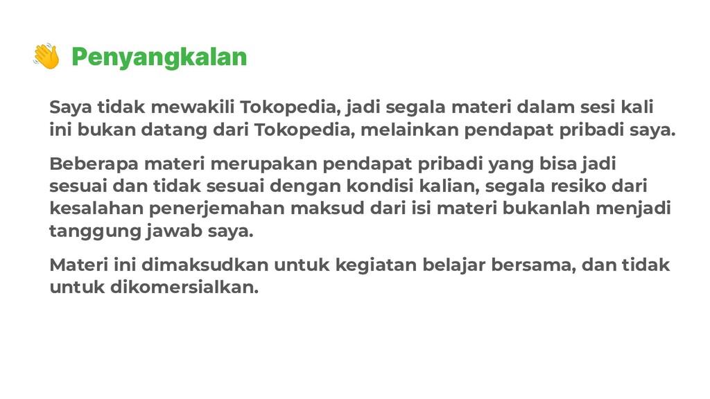 👋 Penyangkalan Saya tidak mewakili Tokopedia, j...
