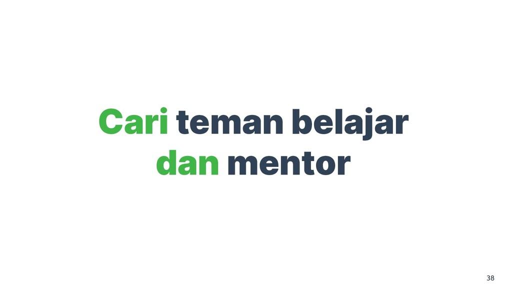 38 Cari teman belajar dan mentor