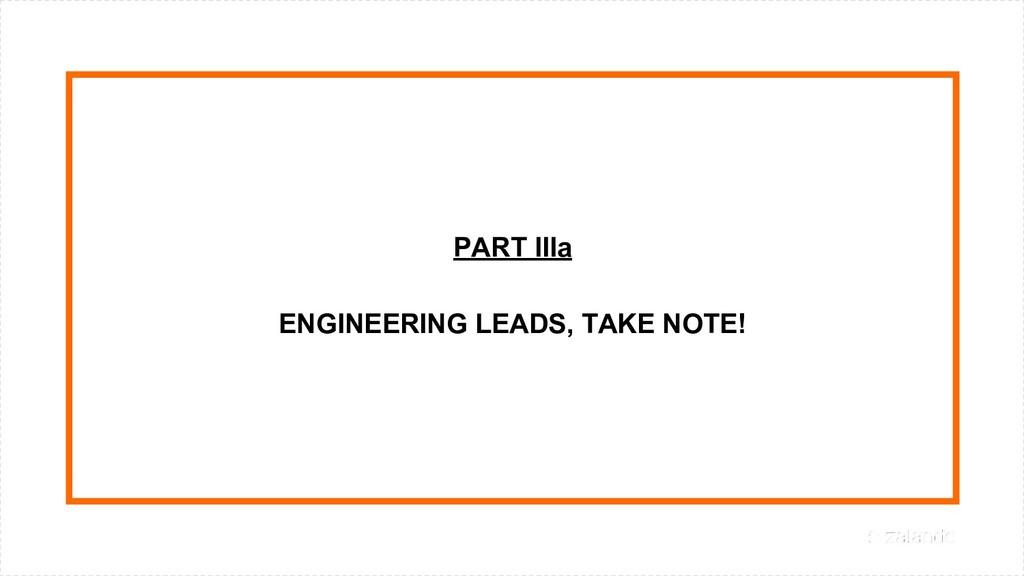 PART IIIa ENGINEERING LEADS, TAKE NOTE!