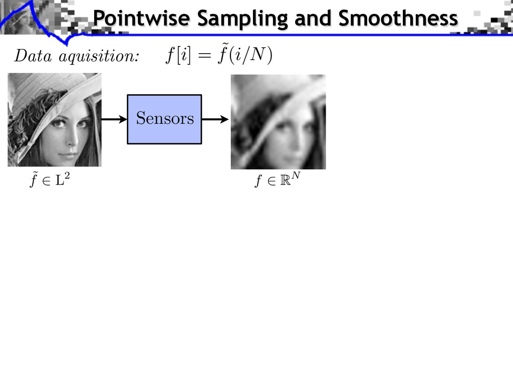 Data aquisition: Sensors Pointwise Sampling and...