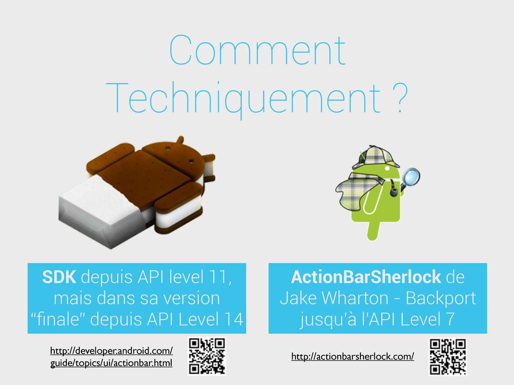 Comment Techniquement ? SDK depuis API level 11...