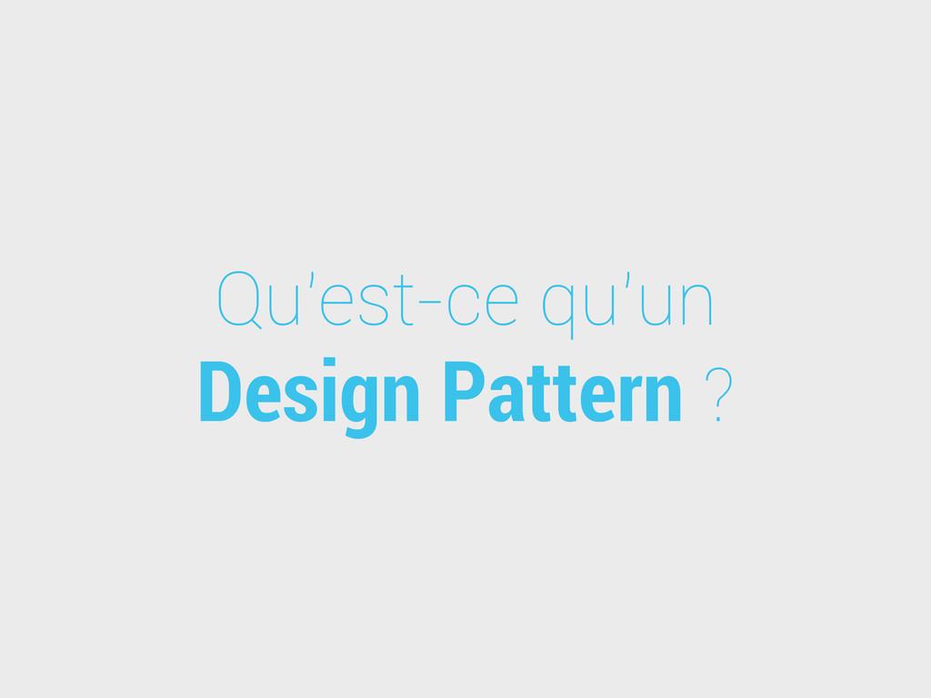 Qu'est-ce qu'un Design Pattern ?