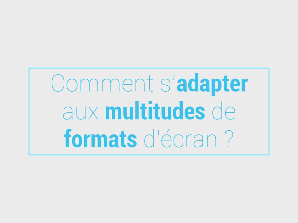 Comment s'adapter aux multitudes de formats d'é...