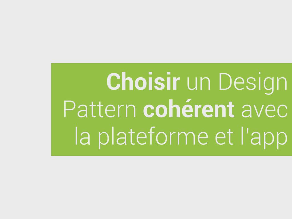 Choisir un Design Pattern cohérent avec la plat...