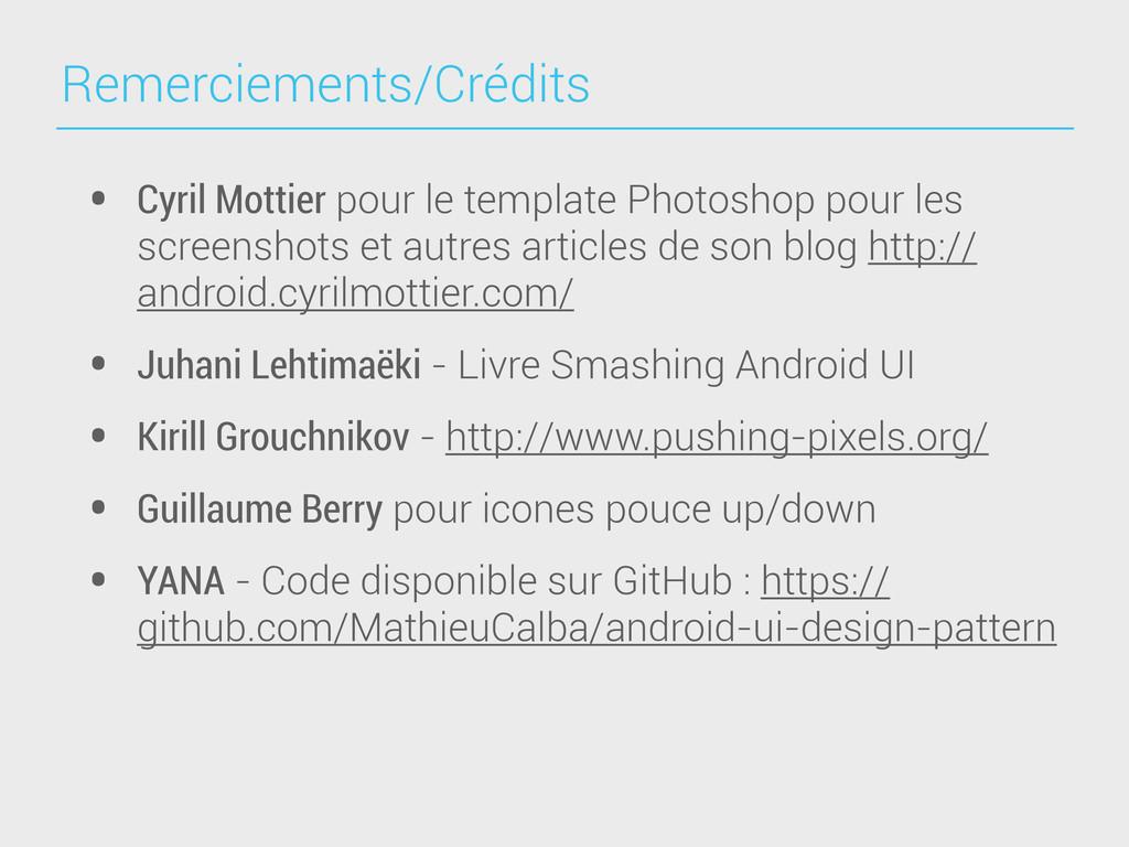 Remerciements/Crédits • Cyril Mottier pour le t...