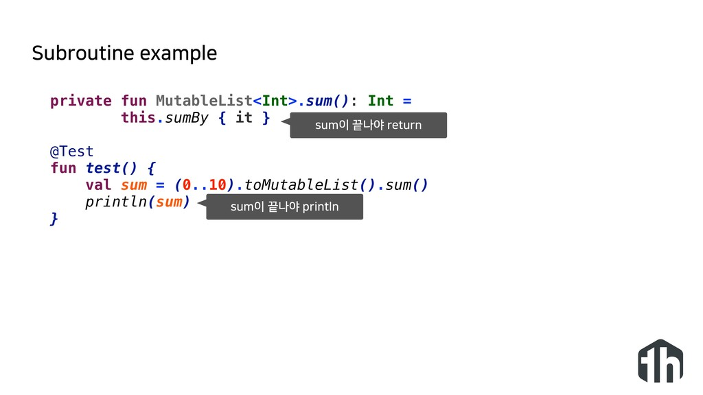 Subroutine example private fun MutableList<Int>...