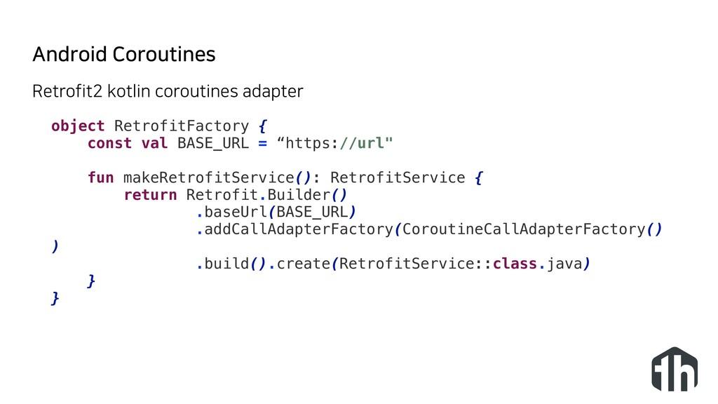 Android Coroutines object RetrofitFactory { con...