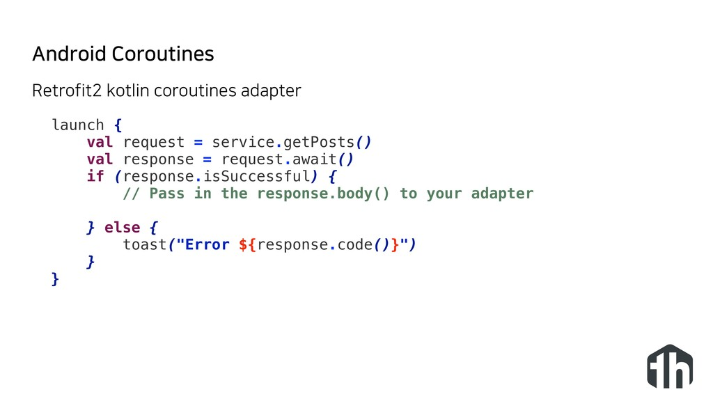 Android Coroutines launch { val request = servi...