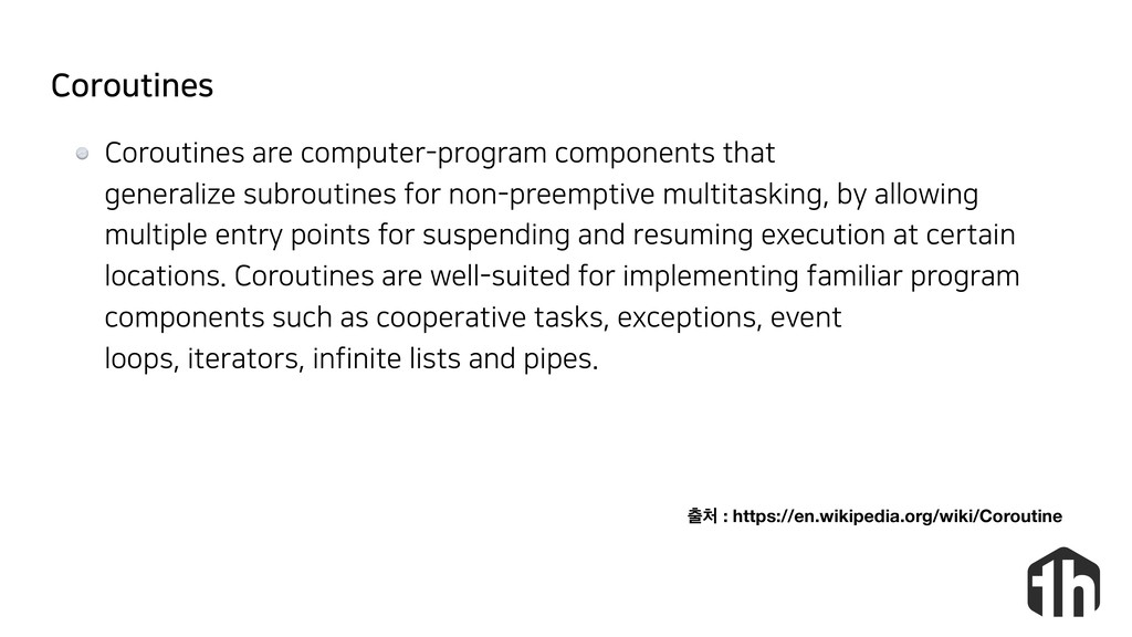 Coroutines Coroutines are computer-program comp...