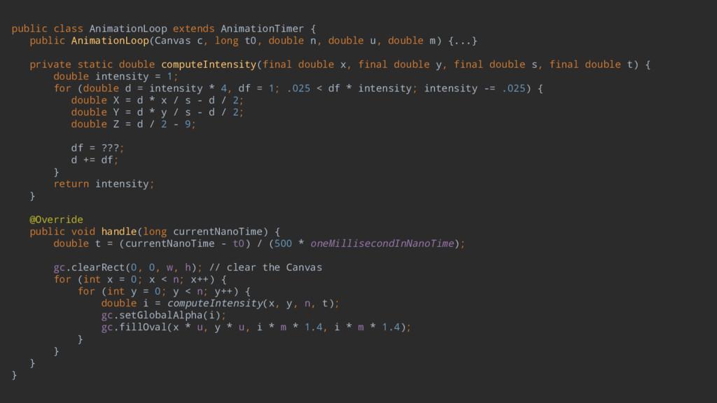 public class AnimationLoop extends AnimationTim...