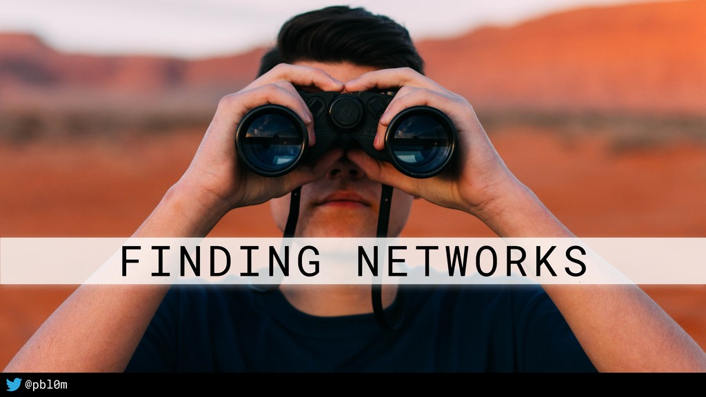 44 @pbl0m FINDING NETWORKS