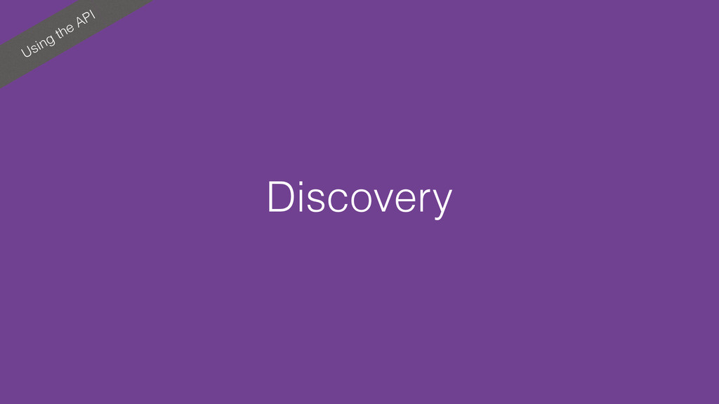 Using the API Discovery