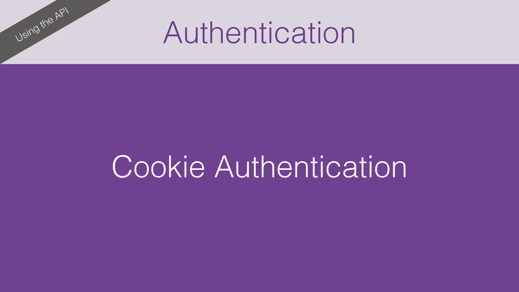 Authentication Using the API Cookie Authenticat...