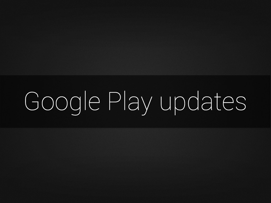 Google Play updates