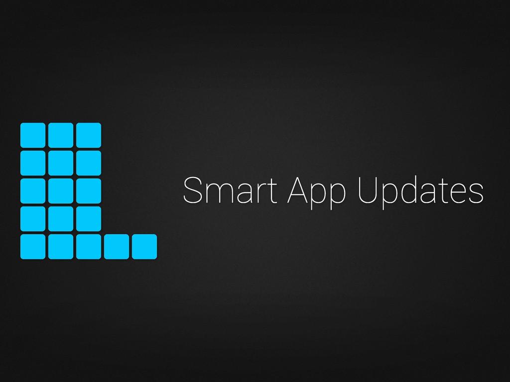 Smart App Updates