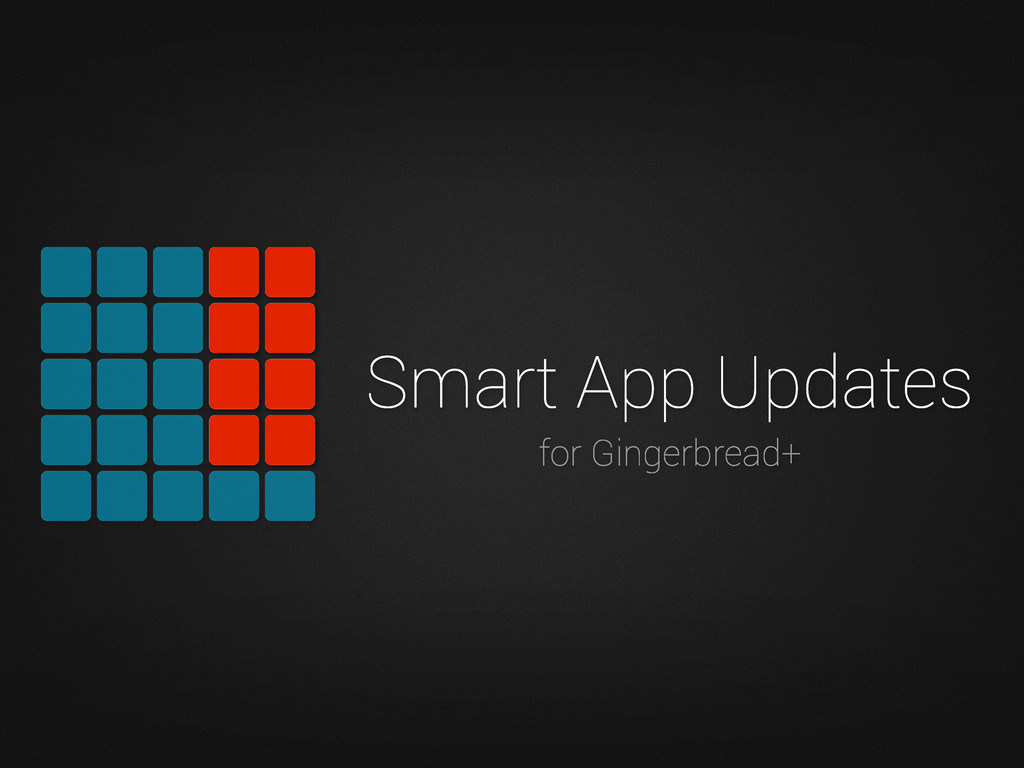 Smart App Updates for Gingerbread+