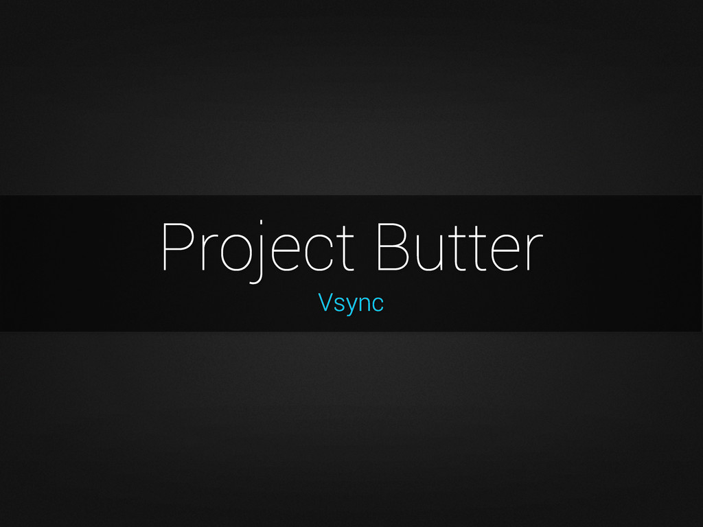 Vsync Project Butter