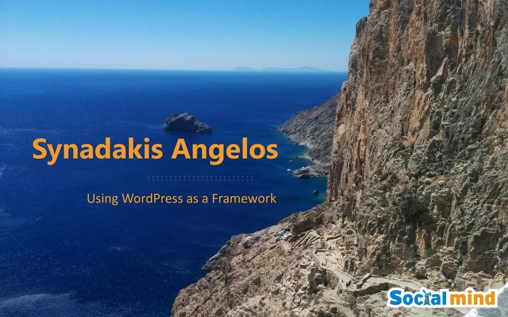 1 Synadakis Angelos Using WordPress as a Framew...
