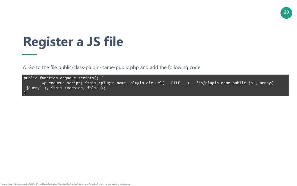 20 Register a JS file A. Go to the file public/...