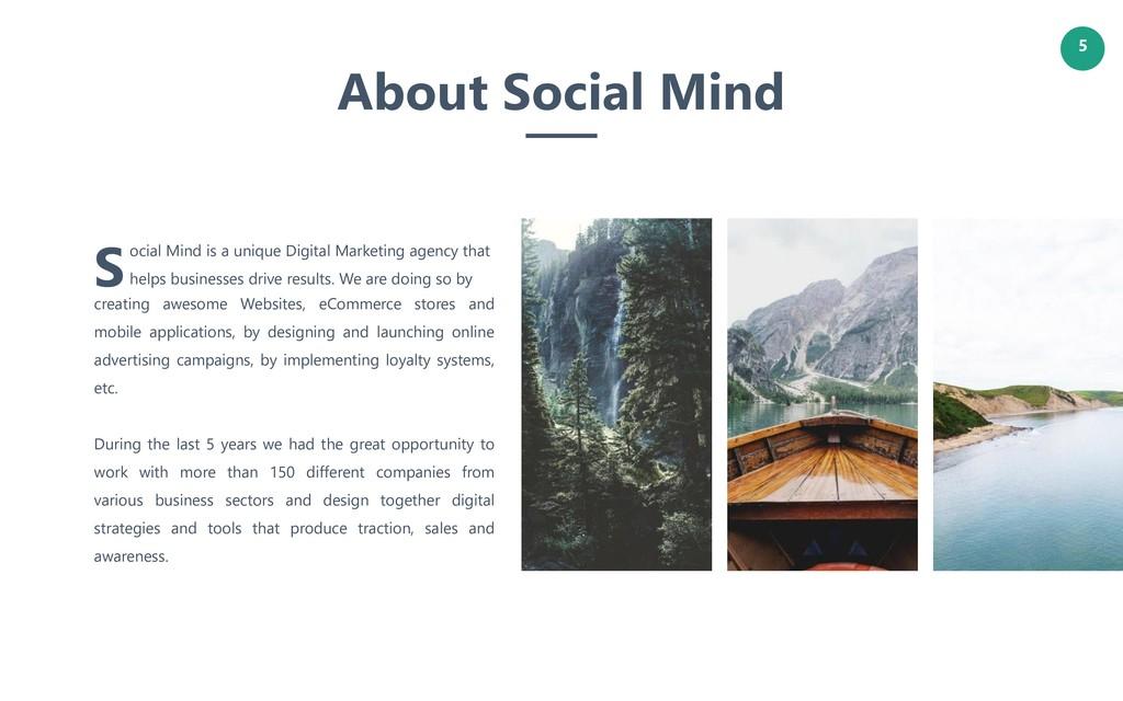5 Social Mind is a unique Digital Marketing age...