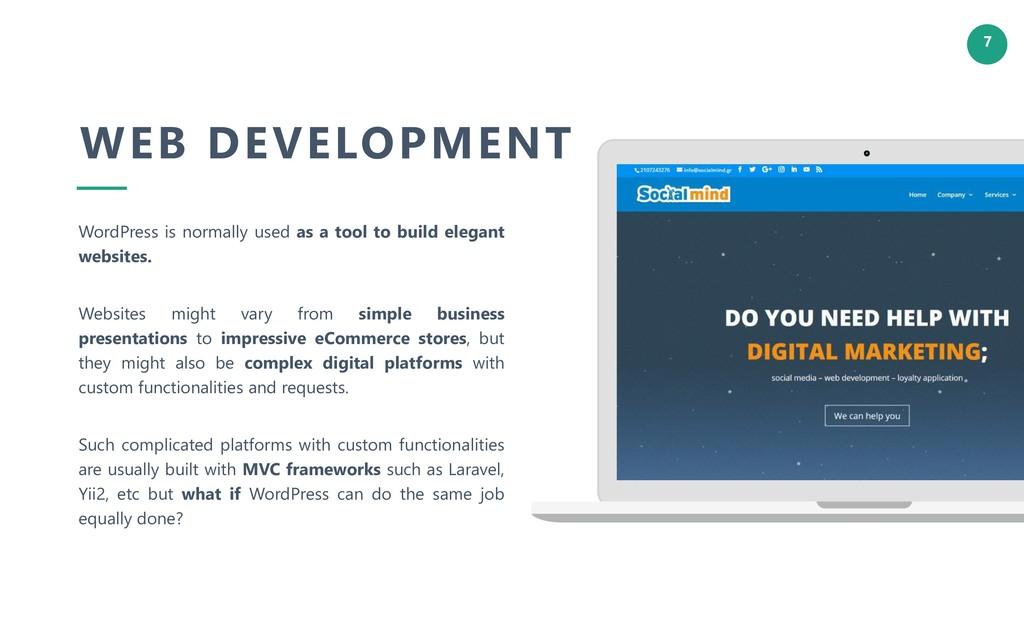 7 WEB DEVELOPMENT WordPress is normally used as...