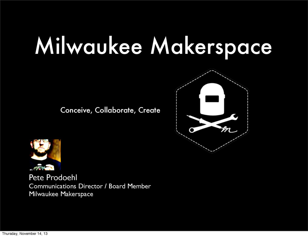 Milwaukee Makerspace Pete Prodoehl Communicatio...