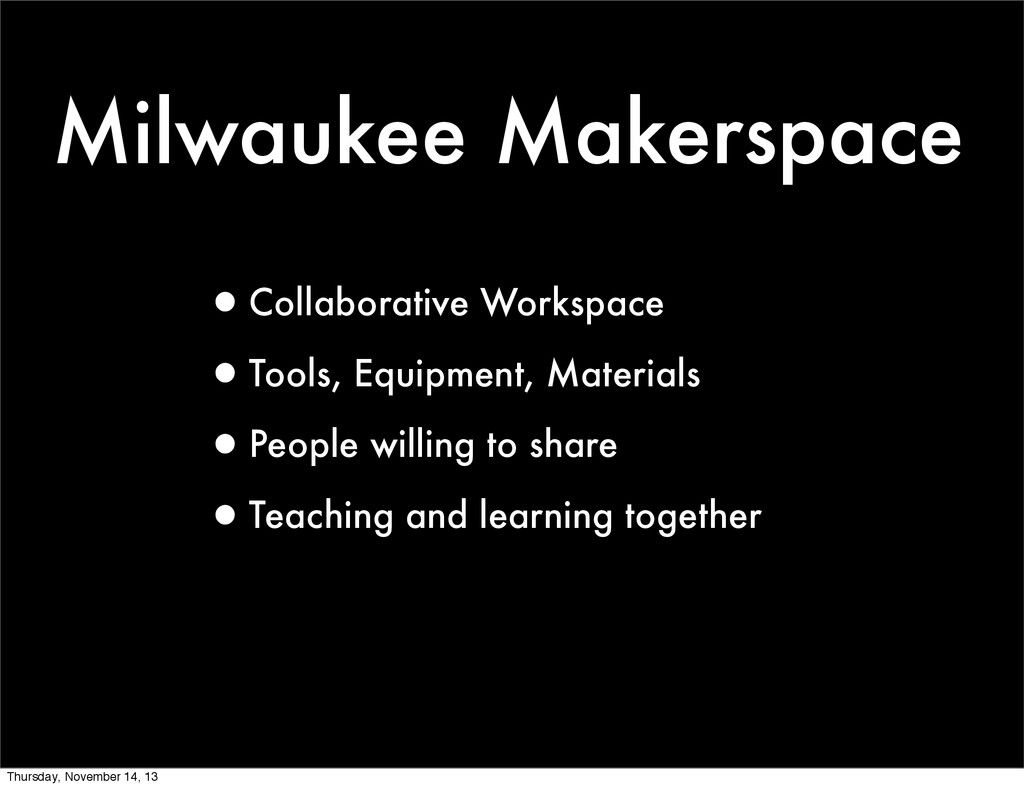Milwaukee Makerspace •Collaborative Workspace •...
