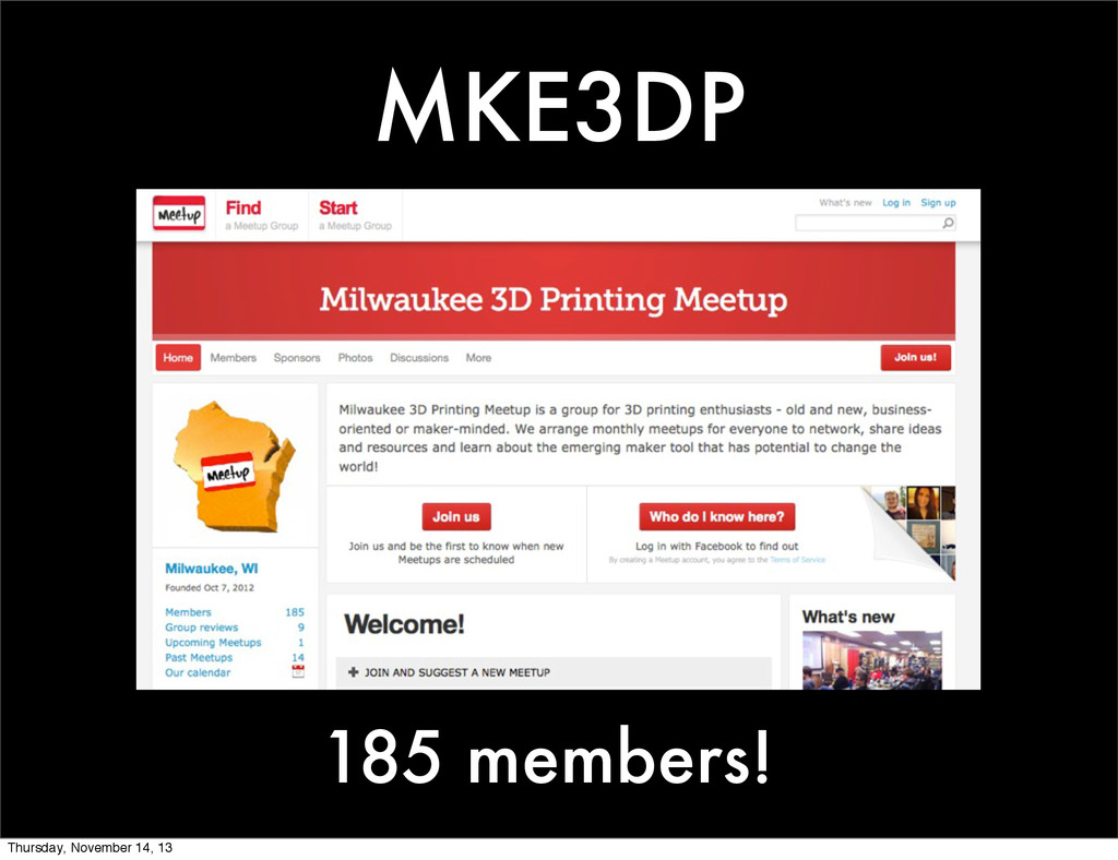 MKE3DP 185 members! Thursday, November 14, 13
